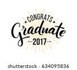 congratulations graduate 2017.... | Shutterstock .eps vector #634095836