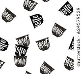 handdrawn vector coffee cups... | Shutterstock .eps vector #634579529