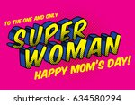 super woman comic mother's day... | Shutterstock .eps vector #634580294