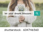 let your dream blossom phrase...   Shutterstock . vector #634746560