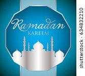 label ramadan kareem  generous... | Shutterstock .eps vector #634832210