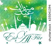 calligraphy of arabic text  eid ... | Shutterstock .eps vector #635041394