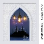 lantern of ramadan  ramadan... | Shutterstock .eps vector #635314970