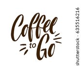 coffee to go lettering poster.... | Shutterstock .eps vector #635516216