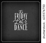 it's friday. let's dance....   Shutterstock .eps vector #635576750