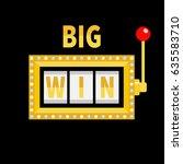 big win text. slot machine.... | Shutterstock .eps vector #635583710