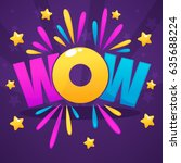 wow lettering sign with color... | Shutterstock .eps vector #635688224