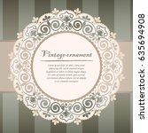 round lace frame for greeting... | Shutterstock .eps vector #635694908