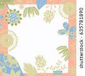 floral background vector card... | Shutterstock .eps vector #635781890