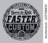 racing speedway typography  tee ... | Shutterstock .eps vector #635788850