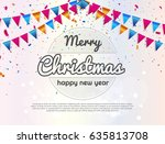 christmas and new year xmas... | Shutterstock .eps vector #635813708