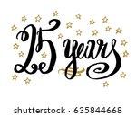25 years card  banner....   Shutterstock .eps vector #635844668