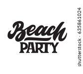 beach party. premium handmade... | Shutterstock .eps vector #635861024