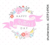 happy mothers day typography... | Shutterstock .eps vector #635914904