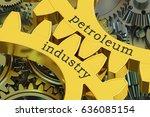 petroleum industry concept on... | Shutterstock . vector #636085154