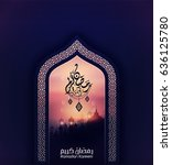 ramadan kareem and ramadane...   Shutterstock .eps vector #636125780