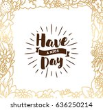 have a nice day. inspirational... | Shutterstock .eps vector #636250214