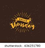 hello thursday. inspirational... | Shutterstock .eps vector #636251780