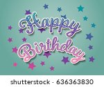 happy birthday card 3d text... | Shutterstock .eps vector #636363830