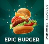 epic burger  dark background    ... | Shutterstock .eps vector #636489479