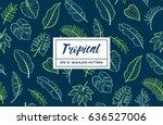 hand drawn tropical design... | Shutterstock .eps vector #636527006