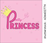 pretty princess slogan... | Shutterstock .eps vector #636602774
