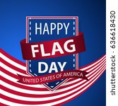 happy flag day background... | Shutterstock .eps vector #636618430