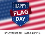 happy flag day background... | Shutterstock .eps vector #636618448