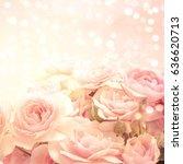 roses background | Shutterstock . vector #636620713