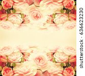 roses background | Shutterstock . vector #636623230