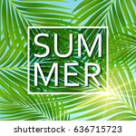 summer poster with tropical... | Shutterstock .eps vector #636715723