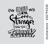 you are stronger than you think....   Shutterstock .eps vector #636794338