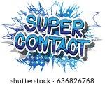 super contact   comic book... | Shutterstock .eps vector #636826768
