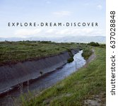 Small photo of Explore Dream Discover / Travel Adventure Concept