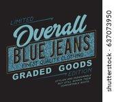 denim blue jean typography  tee ... | Shutterstock .eps vector #637073950