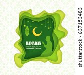 ramadan kareem  paper art... | Shutterstock .eps vector #637153483