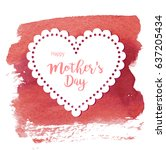 mother's day greeting card....   Shutterstock .eps vector #637205434