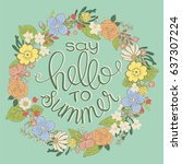 summer lettering with floral... | Shutterstock .eps vector #637307224
