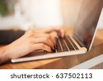 close up woman hands typing on... | Shutterstock . vector #637502113