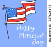 happy memorial day with flag... | Shutterstock .eps vector #637626646