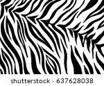 zebra print  animal skin  tiger ...   Shutterstock .eps vector #637628038