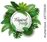 tropical party sign with... | Shutterstock . vector #637720420