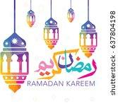 ramadan kareem vector greeting... | Shutterstock .eps vector #637804198