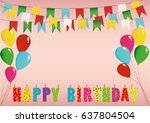 colorful happy birthday candles.... | Shutterstock .eps vector #637804504