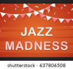 jazz  madness on red background ... | Shutterstock .eps vector #637806508