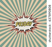 friday day week  comic sound... | Shutterstock .eps vector #637890808