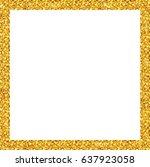 gold glitter frame sparkles on...   Shutterstock .eps vector #637923058