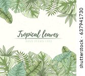 hand drawn tropical palm leaves ... | Shutterstock .eps vector #637941730