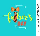 happy father's day vector... | Shutterstock .eps vector #637980490