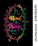 set your mind on things above.... | Shutterstock .eps vector #638380690